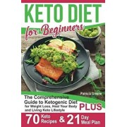 Keto Diet for Beginners: The Comprehensive Guide to Ketogenic Diet for Weight Loss, Heal Your Body and Living Keto Lifestyle PLUS 70 Keto Recip, Paperback/Stacy Shoneyfelt