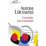 Cuvinte incrucisate/Aurora Liiceanu