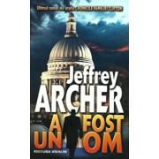 A fost un om (Cronicile familiei Clifton. Vol. VII)/Jeffrey Archer