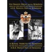 Un omagiu regal pentru Romania - Printul Paul al Romaniei