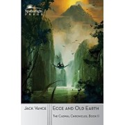 Ecce and Old Earth, Paperback/Jack Vance