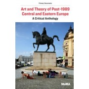Art and Theory of Post-1989 Central and Eastern Europe: A Critical Anthology, Paperback