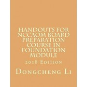 Handouts for Nccaom Board Preparation Course in Foundation Module, Paperback/Dongcheng Li