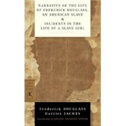Narrative of the Life of Frederick Douglass, an American Slave & Incidents in the Life of a Slave Girl, Paperback/Frederick Douglass