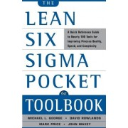 The Lean Six SIGMA Pocket Toolbook A Quick Reference Guide to 70 Tools for Improving Quality and Speed A Quick Reference Guide to 70
