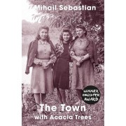 The Town with Acacia Trees, Paperback/Mihail Sebastian