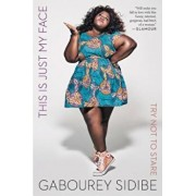 This Is Just My Face: Try Not to Stare, Paperback/Gabourey Sidibe