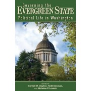 Governing the Evergreen State: Political Life in Washington