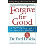 Forgive for Good, Paperback/Frederic Luskin
