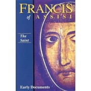 Francis of Assisi: The Saint: Early Documents, Vol. 1, Paperback