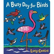 Busy Day for Birds, Hardcover/Lucy Cousins