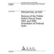 Financial Audit: Bureau of the Public Debt's Fiscal Years 2001 and 2000 Schedules of Federal Debt