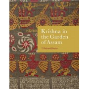 Krishna in the Garden of Assam. The history and context of a much-travelled textile, Paperback/T. Richard Blurton