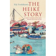 The Heike Story: A Modern Translation of the Classic Japanese Tale of Love and War, Paperback