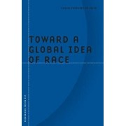 Toward a Global Idea of Race, Paperback/Denise Ferreira Da Silva