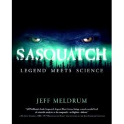 Sasquatch: Legend Meets Science, Paperback