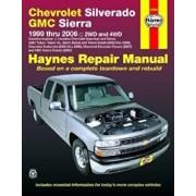 Haynes Chevrolet Silverado GMC Sierra: 1999 Thru 2006 / 2WD and 4WD, Paperback/Ken Freund