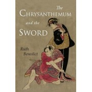 The Chrysanthemum and the Sword: Patterns of Japanese Culture, Paperback/Ruth Benedict