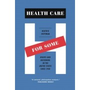 Health Care for Some: Rights and Rationing in the United States Since 1930, Paperback