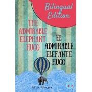 The Admirable Elephant Hugo: El Admirable Elefante Hugo. Short Stories Spanish and English Edition (Bilingual Book) Parallel Text., Paperback/Alicia Almagua