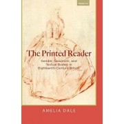 The Printed Reader: Gender, Quixotism, and Textual Bodies in Eighteenth-Century Britain, Paperback/Amelia Dale