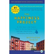 The Happiness Project, Tenth Anniversary Edition: Or, Why I Spent a Year Trying to Sing in the Morning, Clean My Closets, Fight Right, Read Aristotle,, Paperback/Gretchen Rubin