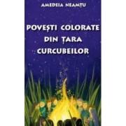 Povesti colorate din Tara Curcubeilor - Amedeia Neamtu