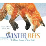 Winter Bees & Other Poems of the Cold, Hardcover/Joyce Sidman
