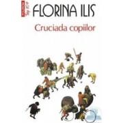Cruciada copiilor - Florina Ilis