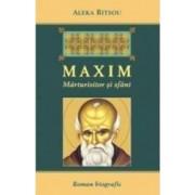 Maxim - Marturisitor si sfant - Aleka Ritsou