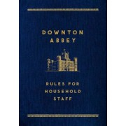 Downton Abbey: Rules for Household Staff, Hardcover