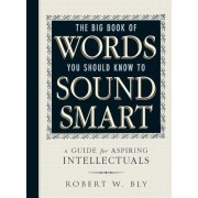 The Big Book of Words You Should Know to Sound Smart: A Guide for Aspiring Intellectuals, Paperback