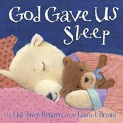 God Gave Us Sleep, Hardcover/Lisa Tawn Bergren
