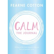 Calm: The Journal. Writing out life's daily stresses to help you find your peaceful centre, Paperback/Fearne Cotton