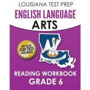 Louisiana Test Prep English Language Arts Reading Workbook Grade 6: Covers the Literature and Informational Text Reading Standards, Paperback