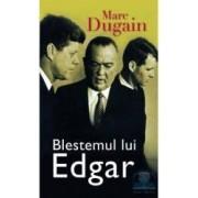 Blestemul lui Edgar - Marc Dugain