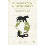 Globalization and Development: Why East Asia Surged Ahead and Latin America Fell Behind