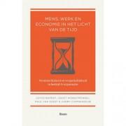 Mens, werk en economie in het licht van de tijd - Joyce Rupert, Joost Hengstmengel, Paul van Geest, e.a.