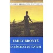 La rascruce de vanturi ed.2017 - Emily Bronte