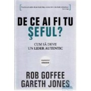 De ce ai fi tu seful - Rob Goffee Garerh Jones
