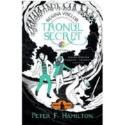 Regina viselor vol.1 Tronul Secret - Peter F. Hamilton