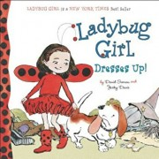 Ladybug Girl Dresses Up!, Hardcover/David Soman