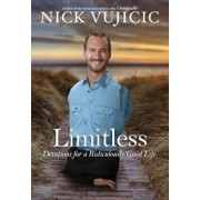 Limitless: Devotions for a Ridiculously Good Life, Hardcover/Nick Vujicic