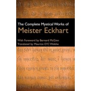The Complete Mystical Works of Meister Eckhart, Hardcover (3rd Ed.)