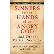 Sinners in the Hands of an Angry God and Other Puritan Sermons, Paperback/Jonathan Edwards