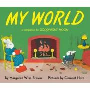 My World: A Companion to Goodnight Moon, Hardcover