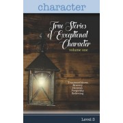 True Stories of Exceptional Character, Volume 1