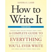 How to Write It: A Complete Guide to Everything You'll Ever Write, Paperback