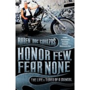 Honor Few, Fear None: The Life and Times of a Mongol, Paperback