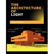 The Architecture of Light: Architectural Lighting Design Concepts and Techniques, Paperback
